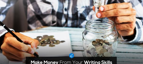 Ways to Make Money From Your Writing Skills