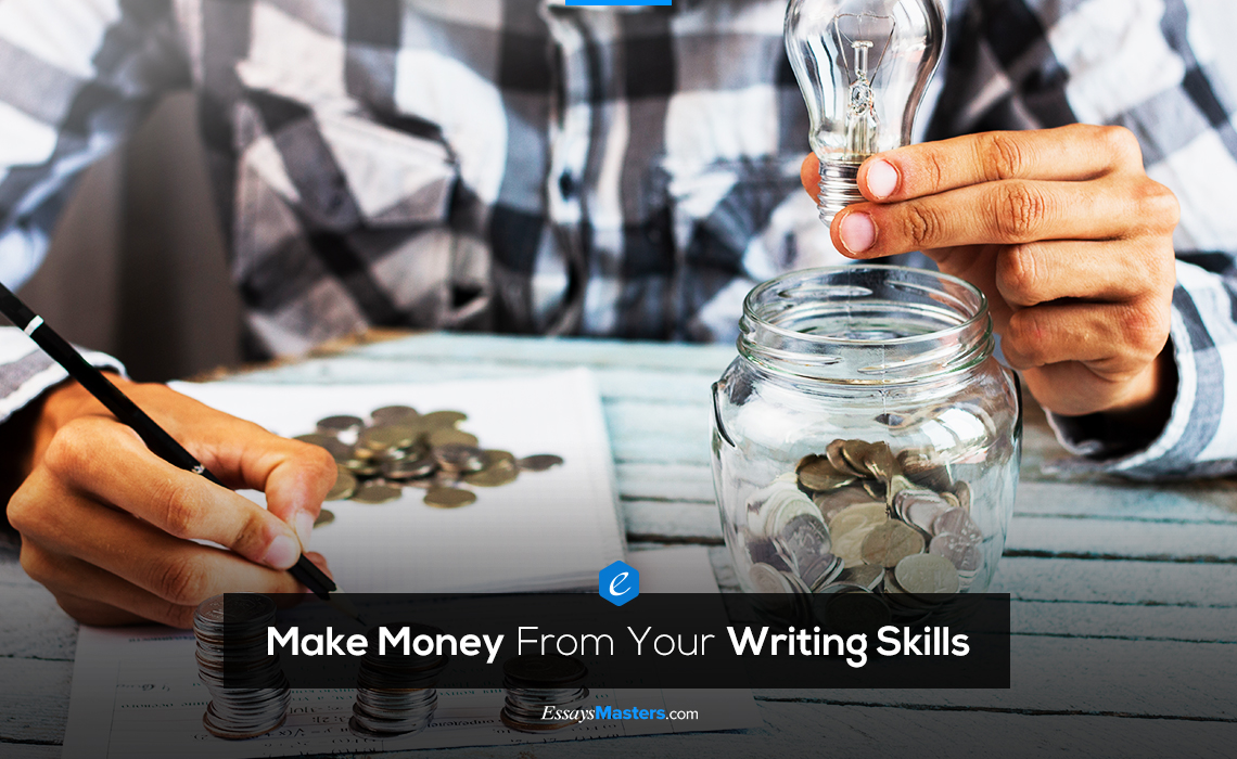 5 Ways to Make Money From Your Writing Skills