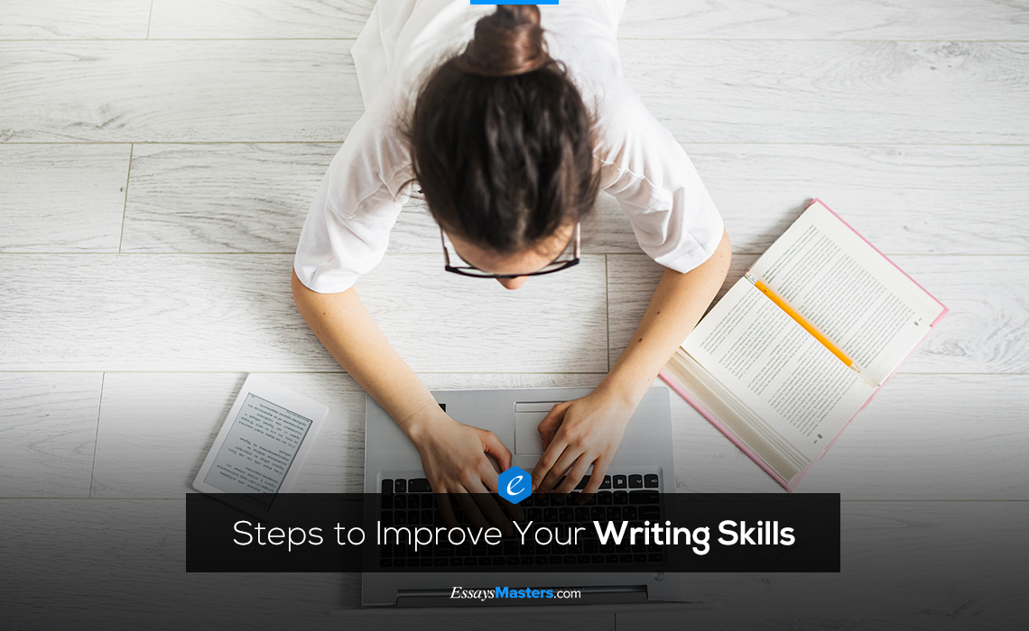 Steps to Improve Your Writing Skills