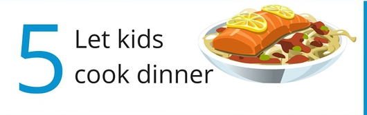 Let kids cook dinner