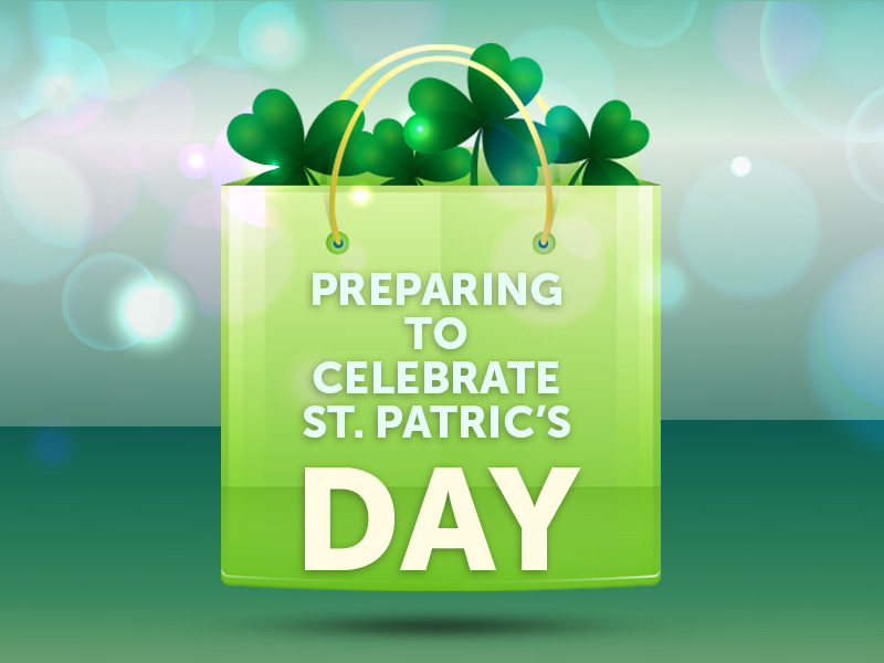 Are you Ready for St. Patrick's Day?