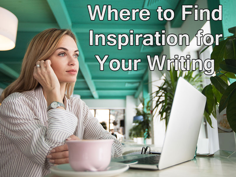 How to Find Inspiration for Your Writing