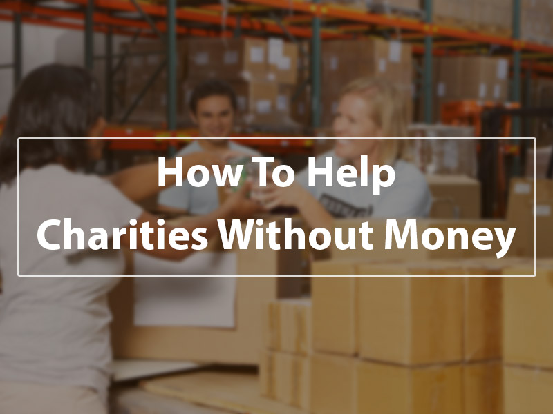 Ways to help charity: charity without spending money