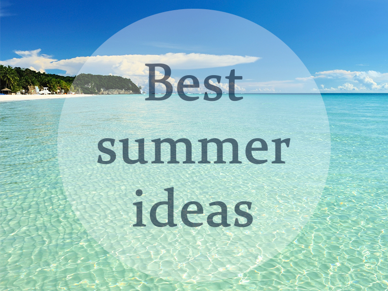 Best summer ideas