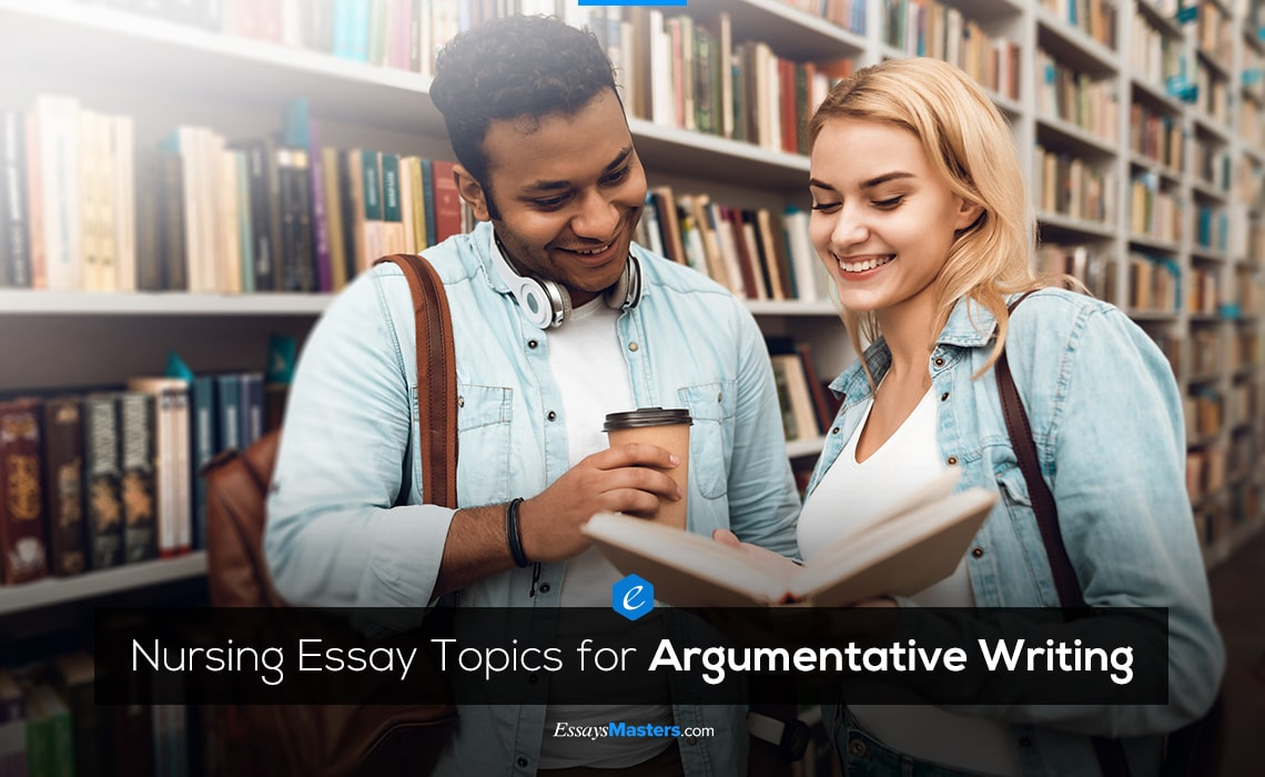 Nursing Essay Topics for Argumentative