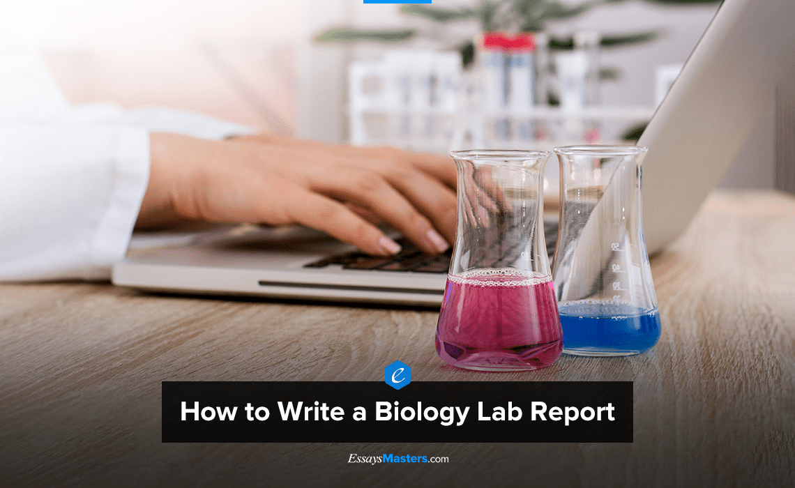 How to Write a Biology Lab Report