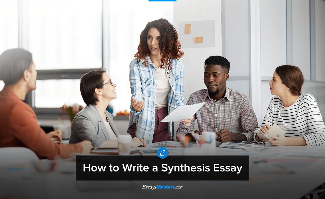 How to Write a Syntesis Essay
